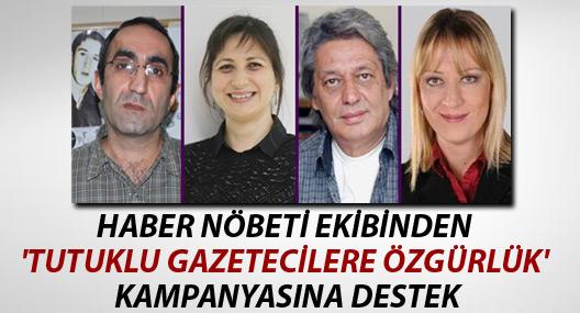 haber nobeti ekibinden 039tutuklu gazetecilere ozgurluk039 kampanyasina destek 198499